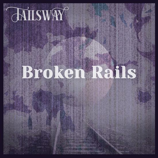 Tailsway new single broken rails